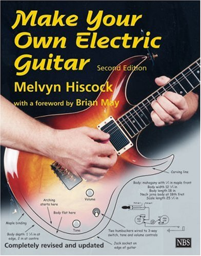 MAKE YOUR OWN ELECTRIC GUITAR - MELVYN HISCOCK